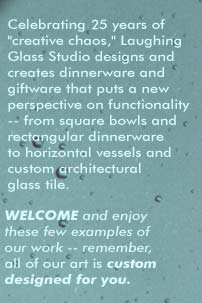 Celebrating 11 years of custom designed glass art!